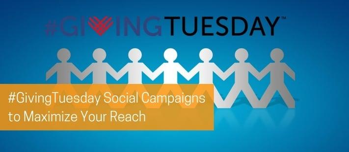 #GivingTuesday Social Campaigns to Maximize Your Reach.jpg