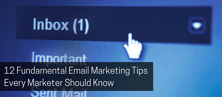 12 Fundamental Email Marketing Tips Every Marketer Should Know.png