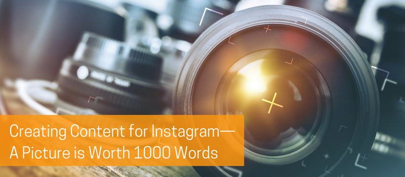 Creating Content for Instagram—A Picture is Worth 1000 Words.png