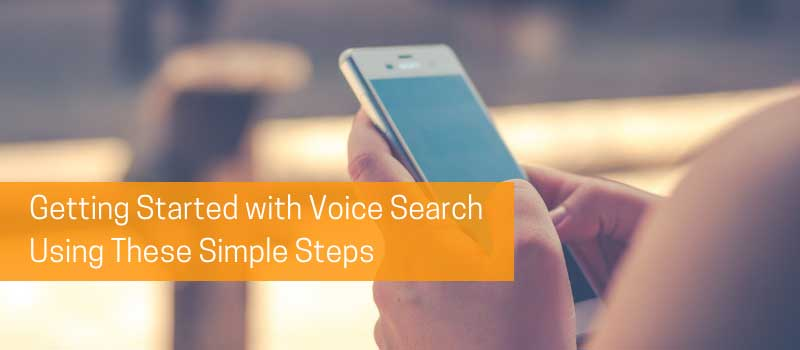 DIA-Getting-Started-with-Voice-Search-Using-These-Simple-Steps