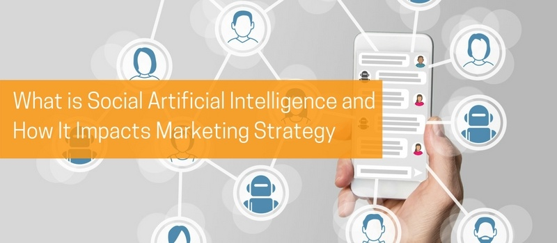 DIA-What is Social Artificial Intelligence and How It Impacts Marketing Strategy.jpg