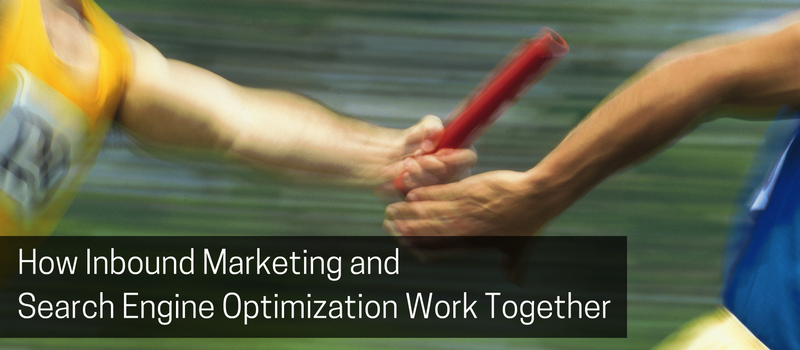 How Inbound Marketing and Search Engine Optimization Work Together.png