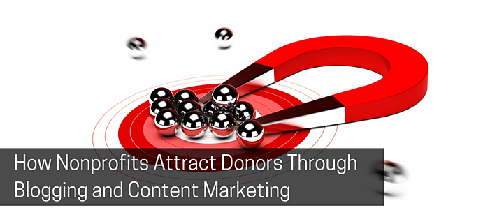 How Nonprofits Attract Donors Through Blogging and Content Marketing.png