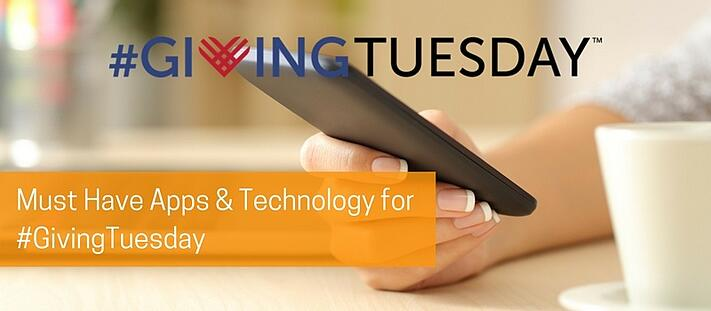 Must Have Apps & Technology for #GivingTuesday.jpg