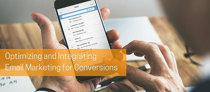 Optimizing and Integrating Email Marketing for Conversions.jpg