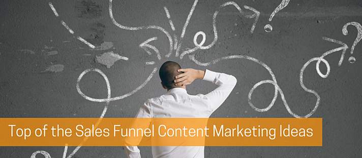 Top of the Sales Funnel Content Marketing Ideas.png
