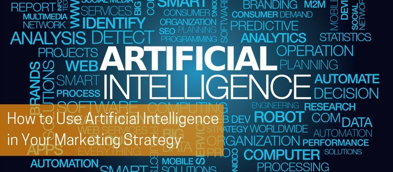 How to Use Artificial Intelligence in Your Marketing Strategy.jpg