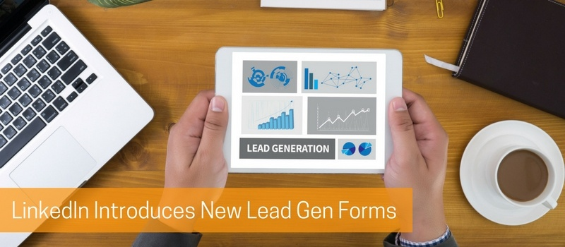 LinkedIn Introduces New Lead Gen Forms.jpg