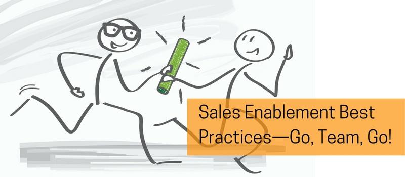 Sales Enablement Best Practices—Go, Team, Go!