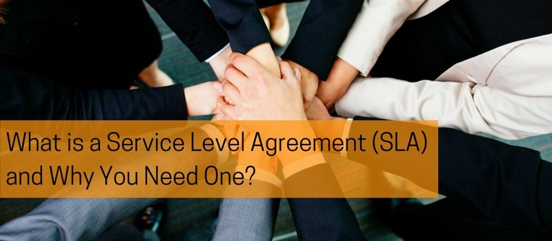 What is a Service Level Agreement (SLA) and Why Do You Need One