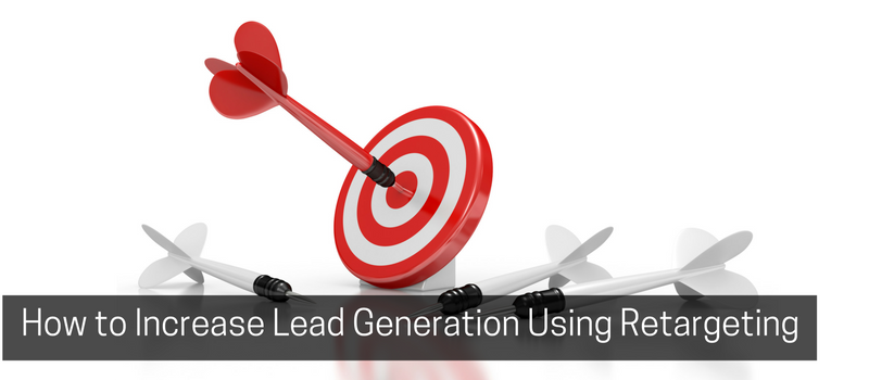 How to Increase Lead Generation Using Retargeting
